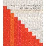 Denyse Schmidt: Modern Quilts, Traditional Inspiration: 20 New Designs with Historic Roots [2526]