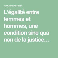 L'égalité entre femmes et hommes, une condition sine qua non de la justice…