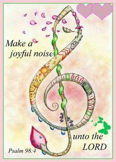 Make a joyful noise.