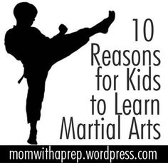 10 Reasons for Kids to Learn Martial Arts  - not only just for fitness, but to learn some great self-defense skills in safe environments!