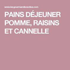 PAINS DÉJEUNER POMME, RAISINS ET CANNELLE