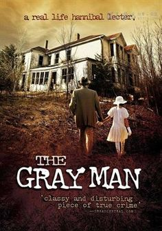"""The Gray Man"" is a biographical thriller film based on the actual life and events of American serial killer, rapist and cannibal Albert Fish."