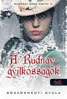 Böszörményi Gyula: A Rudnay-gyilkosságok Akita, Book Lists, Book Worms, Emo, Good Books, Harry Potter, Budapest, Actors, Reading