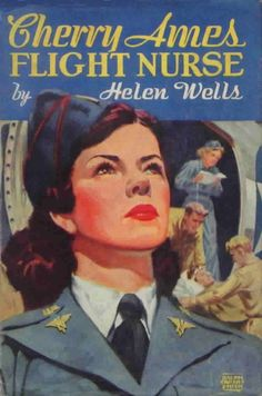 Cherry Ames, Flight Nurse, Book 5. Helen Wells. Illustrated by Ralph Crosby Smith. Grosset & Dunlap, 1945. First edition. Original dust jacket. Cherry, based in England, flies into battle areas to...