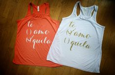"Te Amo Tequila tank- A favorite of bridal parties looking to stand out from the crowd! Adorn your bride in a white ""Te Amo"" tank, and the rest of her party in colored ""Tequila"" tops for a fun night out look."