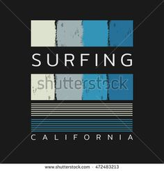 Vector illustration on the theme of surf and surfing in California. Grunge background. Typography, t-shirt graphics, poster, banner, flyer, postcard Typography Design, Logo Design, Lettering, Surf Style, Printed Tees, Logo Inspiration, Screen Printing, Graphic Tees, Shirt Designs
