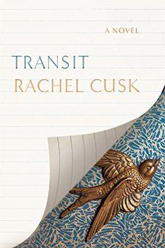 Transit: A Novel by Rachel Cusk