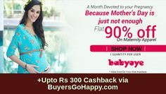 Flat 90% Off on Maternity Apparel at #Babyyoye  +Upto Rs 300 Cashback via #BuyersGoHappy.com https://goo.gl/hHDj1z