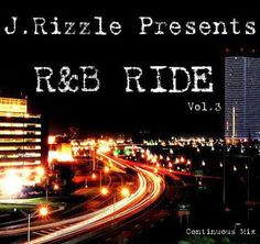 CHECK DEEZ : J. Rizzle - R&B RIDE Vol. 3 (R&B Mix)