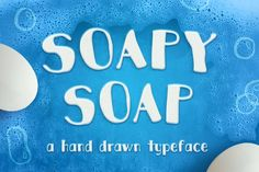 Soapy Soap Typeface by melissadn on @Graphicsauthor
