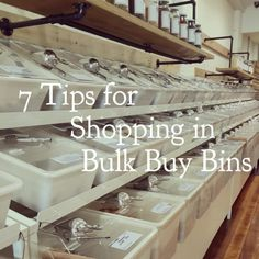 Shopping in bulk buy bins can save you money & reduce waste, but there are a couple of things to look out for. In this post I'm sharing my top tips!