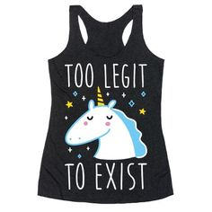 You're too legit, you're not only too legit to quit, you're too legit to exist! Embrace your inner magical unicorn and ride off into the sunset on your awesomeness. Perfect for a unicorn lover, unicorn love, feeling confident, feeling sassy, sassy gifts, and unicorn gifts!