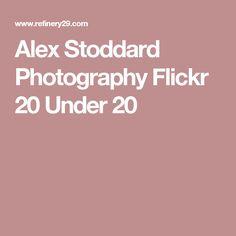 Alex Stoddard Photography Flickr 20 Under 20