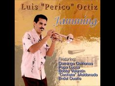 "Luis Perico Ortiz, ""Sentimiento De Un Latino."" (HQ Audio)."