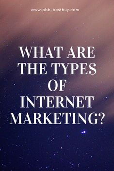What are the types of Internet Marketing? Grow Your Business With PBB Best Buy. Learn more on our main website! Internet Advertising, Internet Marketing, Online Marketing, Digital Marketing, Promotion Marketing, Free Tips, Search Engine Optimization, Growing Your Business, Online Business
