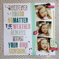 Always Bring Your Own Sunshine by ~Carri~ from our Scrapbooking Gallery originally submitted 05/20/13 at 05:52 PM