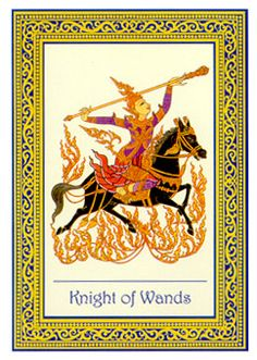 October 8 Tarot Card: Knight of Wands (Royal Thai deck) Energy and confidence are running high now -- be on the lookout for positive messages and big opportunities for success