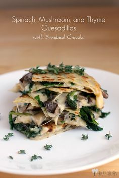 Heyyyyy lookie here! I did 'fusion' with this fun and hip Spinach, Mushroom, and Thyme Quesadillas with Smoked Gouda. Veggie Recipes, Lunch Recipes, Mexican Food Recipes, Vegetarian Recipes, New Recipes, Cooking Recipes, Favorite Recipes, Healthy Recipes, Ethnic Recipes