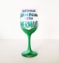 There's a million fish in the sea but I'm a MERMAID wine glass - 20 oz Hand painted Mermaid Wine Glass