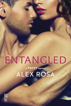 Renee Entress's Blog: [Cover Reveal & Giveaway] Entangled by Alex Rosa