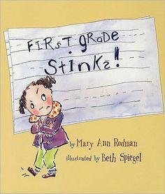 Fun book for the first day of first grade.  (First Grade Stinks by Mary Ann Rodman)