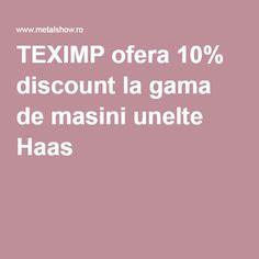 TEXIMP ofera 10% discount la gama de masini unelte Haas Metal, Metals