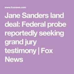 Jane Sanders land deal: Federal probe reportedly seeking grand jury testimony | Fox News