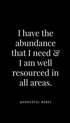 I have the abundance that I need // daily affirmations at www.gracefulrebel.com
