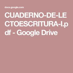 CUADERNO-DE-LECTOESCRITURA-I.pdf - Google Drive Google Drive, Keys, Teaching Kids, Reading Comprehension, Notebooks, Key, Human Height