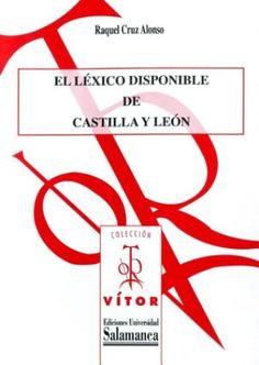 El léxico disponible de Castilla y León [Recurso electrónico] / Raquel Cruz Alonso - Salamanca : Ediciones Universidad de Salamanca, 2016