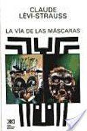 """LIBRO: """"La vía de las máscaras"""" Claude Lévi-Strauss"""