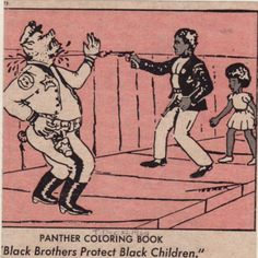 """Panther Coloring Book - """"Black Brothers Protect Black Children.""""  The Black Panther Coloring Book was released in 1968 and follows the journey of black (or white, depending on how you color them) people from Africa to America, where they apparently all got huge knives and started killing cops. It sort of makes the Black Panthers look like crazy, irrational assholes, which was the point, because it was made by the FBI and sent to white families across the country."""
