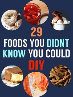 29 Foods You Didn't Know You Could DIY