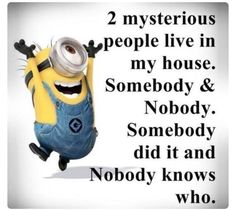2 Mysterious people live in my house....