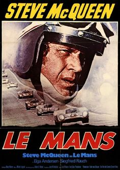 """""""Le Mans"""" movie poster 1971 Auto Racing Film starring Steve McQueen, featuring a classic racing duel between the Porsche 917 and Ferrari 512 Steve Mcqueen Le Mans, Steve Mcqueen Movies, Car Posters, Cinema Posters, Poster S, Film Posters, Vintage Movies, Vintage Posters, Siegfried Rauch"""
