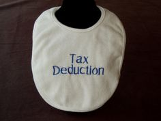 gift for my fellow accounting geeks.my child is def going to get this! Accounting Jokes, Accounting And Finance, Tax Accountant, Tax Deductions, Love My Job, Baby Bibs, Just In Case, Baby Shower Gifts, Geek Stuff