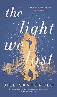 The Light We Lost by Jill Santopolo.  Please click on the book jacket to check availability or place a hold @ Otis. 5/03/17
