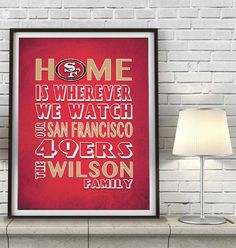 """San Francisco 49ers Inspired Personalized & Customized ART PRINT- """"Home Is"""" Parody Retro Unframed Print"""