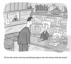 """""""It's for the woman who has everything except a man who knows what she wants. Political Cartoons, Funny Cartoons, Who Knows, Relationship Problems, The New Yorker, Politics, Humor, Woman, Comics"""