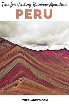 A complete guide to visiting and hiking Rainbow Mountain in Peru. What to expect, tips for getting there and away, approximate costs, how to dress + other practical tips. Adventure travel in South America. | Blog by the Planet D #RainbowMountain #Peru