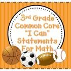 3rd Grade Common Core I Can Statements with a sports theme.  Each card includes an easy to read I Can statement and the CCS at the bottom for q...