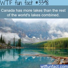Canada has more lakes than the rest of the world - WTF fun facts