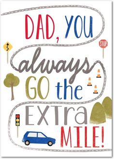 Dad always goes the extra mile!  Personalized Father's Day cards from Treat.com