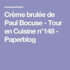 Crème brulée de Paul Bocuse - Tour en Cuisine n°148 - Paperblog