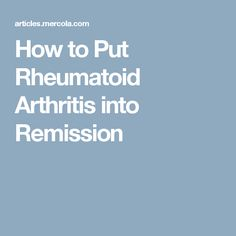 How to Put Rheumatoid Arthritis into Remission