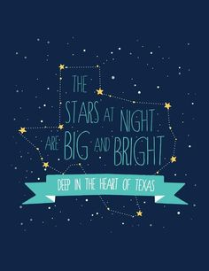 The stars at night are big and bright, deep in the heart of Texas