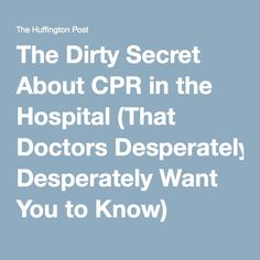The Dirty Secret About CPR in the Hospital (That Doctors Desperately Want You to Know)