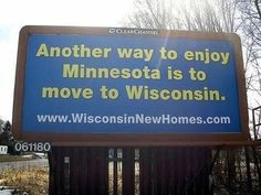 Truth In Real Estate Advertising ; Wisconsin Funny, Wisconsin Weather, Wisconsin Badgers, Funny Billboards, Real Estate Advertising, Billboard Signs, Street Signs, Funny Signs, Green Bay