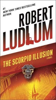 "The Scorpio Illusion by Robert Ludlum, Click to Start Reading eBook, NEW YORK TIMES BESTSELLER ""Don't ever begin a Ludlum novel if you have to go to work the next day."""