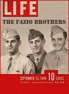 The Fazio Brothers of West Virginia ~ Life Magazine- Italians eager to prove their loyalty to the United States entered the Military to fight for the United States.